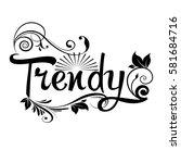 trendy. calligraphic vintage... | Shutterstock .eps vector #581684716