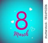 march 8   Shutterstock .eps vector #581693206