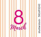 march 8   Shutterstock .eps vector #581693242
