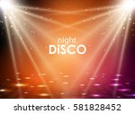 disco abstract background.... | Shutterstock .eps vector #581828452
