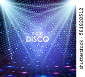 disco abstract background.... | Shutterstock .eps vector #581828512