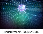 disco ball background. disco... | Shutterstock .eps vector #581828686
