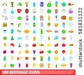 100 beverage icons set in... | Shutterstock . vector #581831122