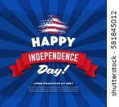 independence day.4 of july...   Shutterstock .eps vector #581845012