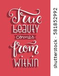 true beauty comes from within.... | Shutterstock .eps vector #581852992