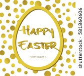easter background with gold... | Shutterstock .eps vector #581860606