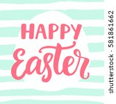 happy easter typography poster... | Shutterstock .eps vector #581861662