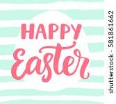 happy easter typography poster... | Shutterstock .eps vector #581861662