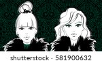 vector fashion girls. woman... | Shutterstock .eps vector #581900632