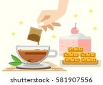 tea happy relax time. snack in... | Shutterstock .eps vector #581907556