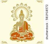 golden of thai buddha vector... | Shutterstock .eps vector #581918572