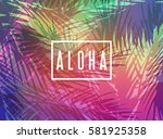 aloha hawaii greeting card.... | Shutterstock .eps vector #581925358