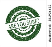 green are you sure  distress... | Shutterstock .eps vector #581936632