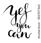 vector yes you can lettering.... | Shutterstock .eps vector #581957362