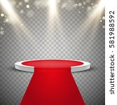 red carpet and round podium... | Shutterstock .eps vector #581988592