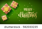 merry christmas 2018 top view... | Shutterstock .eps vector #582033235