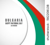 happy national day of bulgaria... | Shutterstock .eps vector #582208138