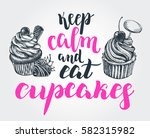 keep calm and eat cupcakes.... | Shutterstock .eps vector #582315982