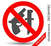 weapon prohibited icon.... | Shutterstock .eps vector #582384982