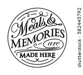 meals and memories round quote... | Shutterstock .eps vector #582445792