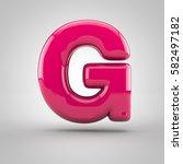 glossy pink paint letter g... | Shutterstock . vector #582497182