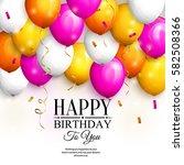 happy birthday greeting card.... | Shutterstock .eps vector #582508366