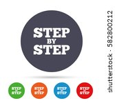 step by step sign icon.... | Shutterstock .eps vector #582800212