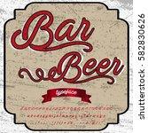 font script typeface bar beer... | Shutterstock .eps vector #582830626