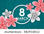 8 march holiday. origami... | Shutterstock .eps vector #582910012