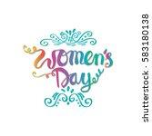 women's day hand lettering...   Shutterstock .eps vector #583180138