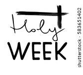 holy week.   bible lettering. ... | Shutterstock .eps vector #583651402