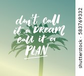 don't call it a dream  call it... | Shutterstock .eps vector #583769332