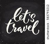 vector let's travel lettering....   Shutterstock .eps vector #583793212
