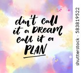 don't call it a dream  call it... | Shutterstock .eps vector #583819522