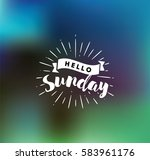hello sunday. inspirational... | Shutterstock .eps vector #583961176