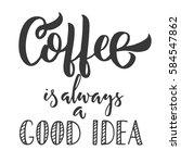 coffee is always a good idea... | Shutterstock .eps vector #584547862