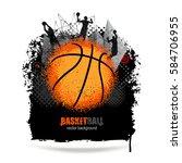 design for basketball. grunge...   Shutterstock .eps vector #584706955