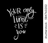 your only limit is you.... | Shutterstock .eps vector #584763202