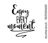Enjoy Every Moment Inspiration...