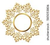 vintage frame. circular baroque ... | Shutterstock .eps vector #585053806