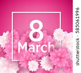 8 march women's day background... | Shutterstock .eps vector #585061996