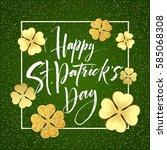 happy saint patricks day... | Shutterstock .eps vector #585068308