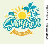 the summer never ends label... | Shutterstock .eps vector #585120568