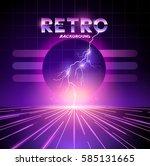 retro 1980's neon horizon... | Shutterstock .eps vector #585131665