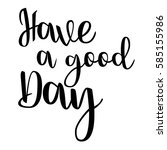 have a good day inspiration... | Shutterstock .eps vector #585155986
