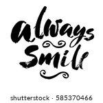 always smile. modern brush...   Shutterstock .eps vector #585370466