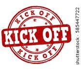 kick off grunge rubber stamp on ... | Shutterstock .eps vector #585447722