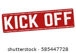 kick off grunge rubber stamp on ... | Shutterstock .eps vector #585447728