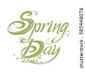 spring day. vector lettering...   Shutterstock .eps vector #585448076