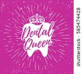 dental care motivational quote... | Shutterstock .eps vector #585474428